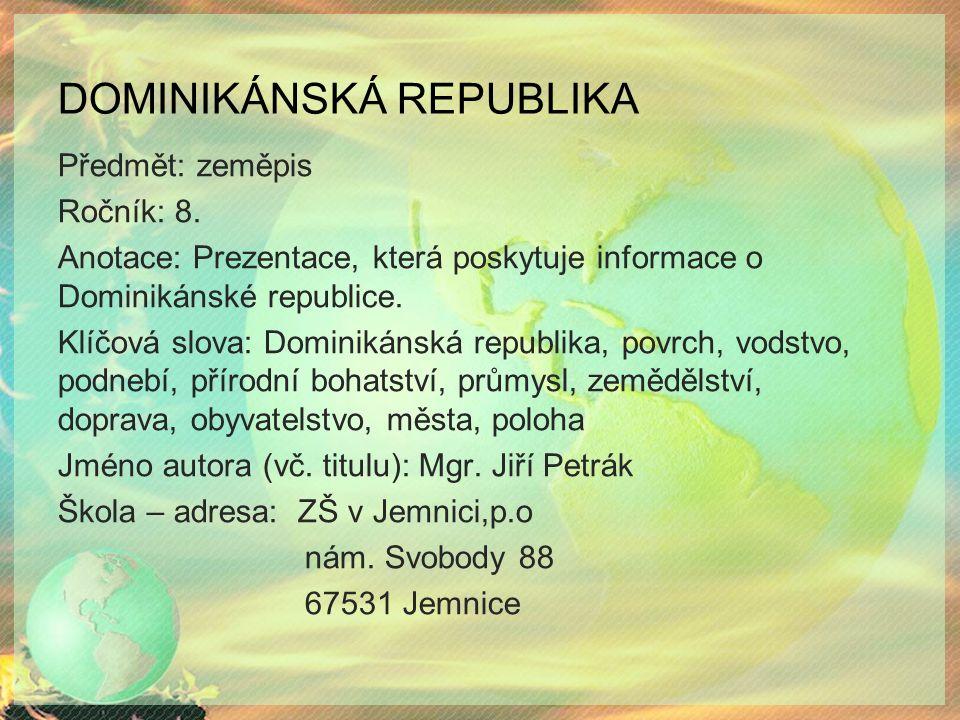 DOMINIKÁNSKÁ REPUBLIKA Předmět: zeměpis Ročník: 8.