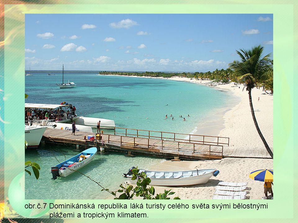 obr.č.7 Dominikánská republika láká turisty celého světa svými bělostnými plážemi a tropickým klimatem.