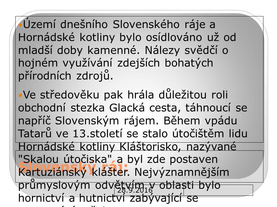 Slovenský ráj: Území dnešního Slovenského ráje a Hornádské kotliny bylo osídlováno už od mladší doby kamenné.