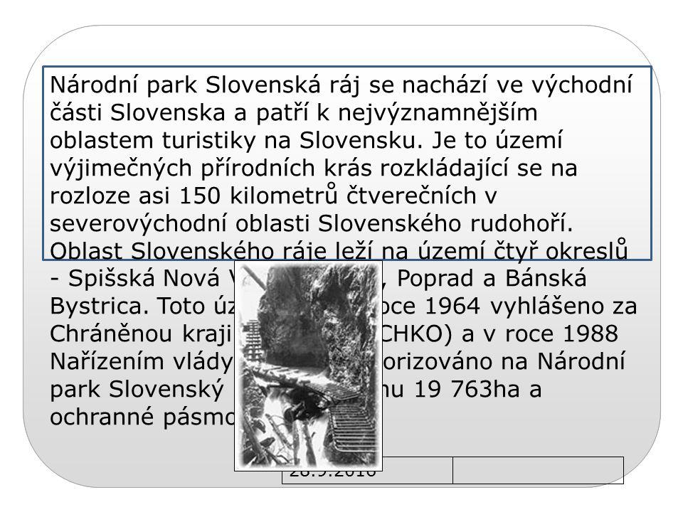 28.9.2016 Národní park Slovenská ráj se nachází ve východní části Slovenska a patří k nejvýznamnějším oblastem turistiky na Slovensku.