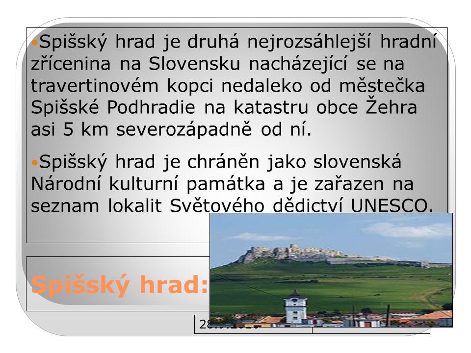 28.9.2016 Spišský hrad: Spišský hrad je druhá nejrozsáhlejší hradní zřícenina na Slovensku nacházející se na travertinovém kopci nedaleko od městečka Spišské Podhradie na katastru obce Žehra asi 5 km severozápadně od ní.