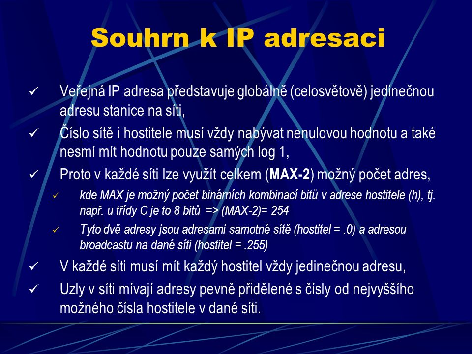 Příklady a řešení IP adresy 4. 16.7.0.255/24 Je to adresa třídy A ( 0 0010000.7.0.255, tj.