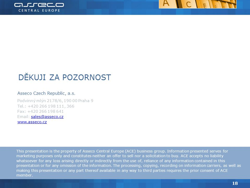 This presentation is the property of Asseco Central Europe (ACE) business group.