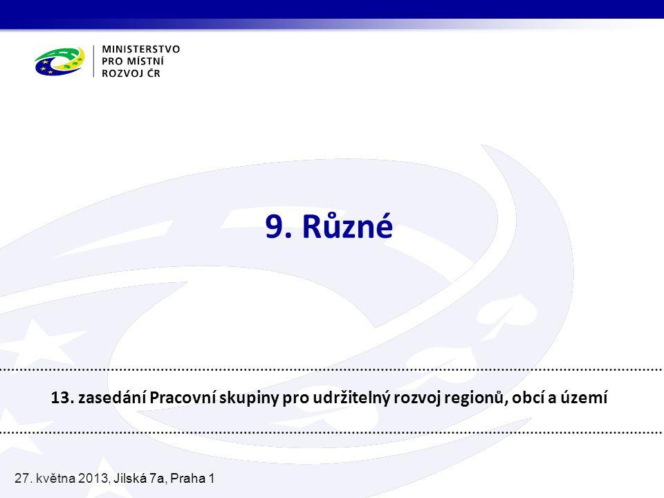 9. Různé 13. zasedání Pracovní skupiny pro udržitelný rozvoj regionů, obcí a území 27.