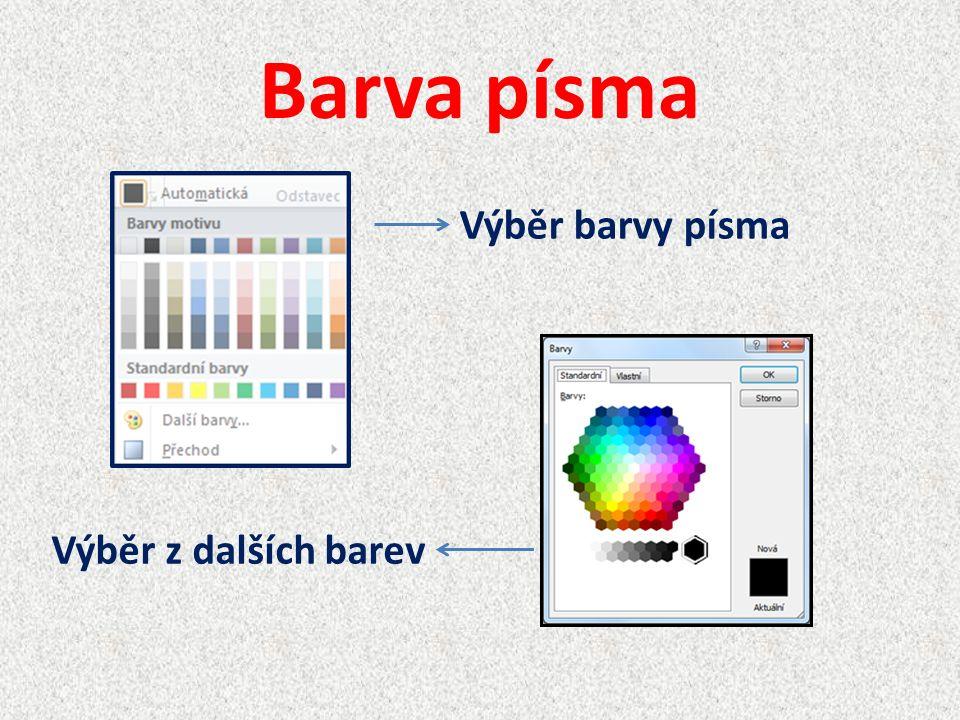 Barva písma Výběr barvy písma Výběr z dalších barev