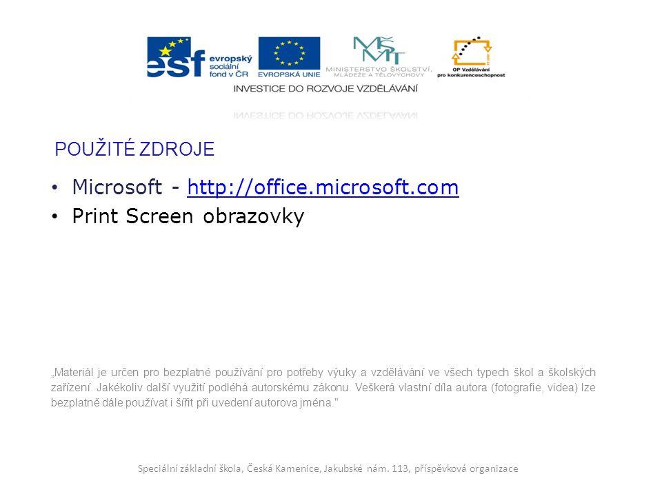 """POUŽITÉ ZDROJE Microsoft - http://office.microsoft.comhttp://office.microsoft.com Print Screen obrazovky """"Materiál je určen pro bezplatné používání pro potřeby výuky a vzdělávání ve všech typech škol a školských zařízení."""