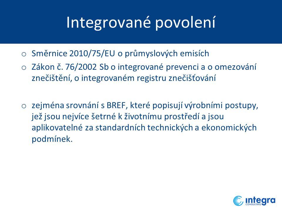 Integrované povolení o Směrnice 2010/75/EU o průmyslových emisích o Zákon č. 76/2002 Sb o integrované prevenci a o omezování znečištění, o integrované