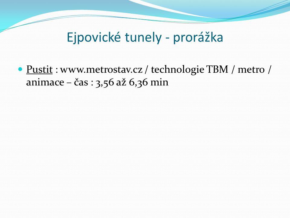 Ejpovické tunely - prorážka Pustit : www.metrostav.cz / technologie TBM / metro / animace – čas : 3,56 až 6,36 min