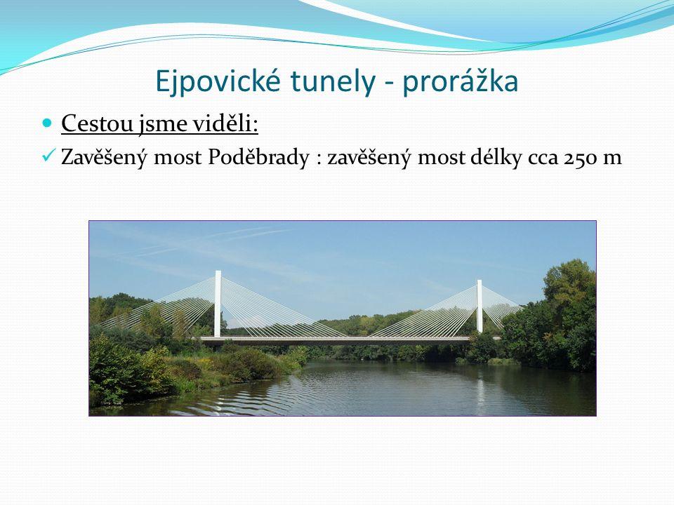 Ejpovické tunely - prorážka Cestou jsme viděli: Zavěšený most Poděbrady : zavěšený most délky cca 250 m