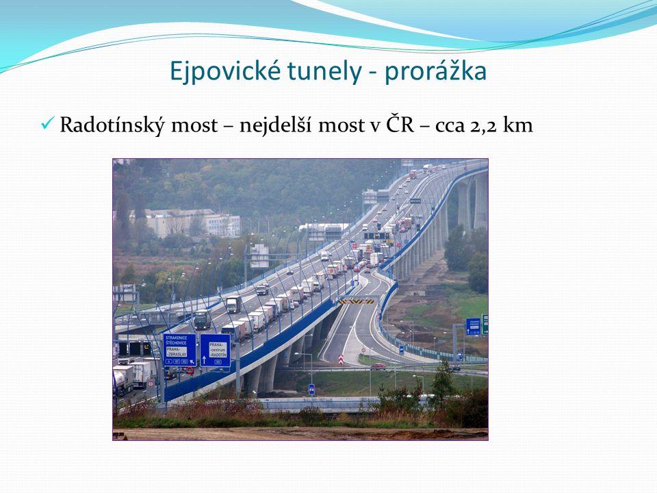 Ejpovické tunely - prorážka Radotínský most – nejdelší most v ČR – cca 2,2 km