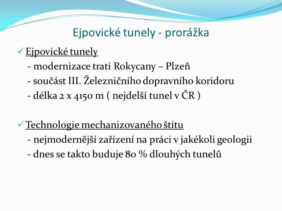 Ejpovické tunely - prorážka Ejpovické tunely - modernizace trati Rokycany – Plzeň - součást III. Železničního dopravního koridoru - délka 2 x 4150 m (
