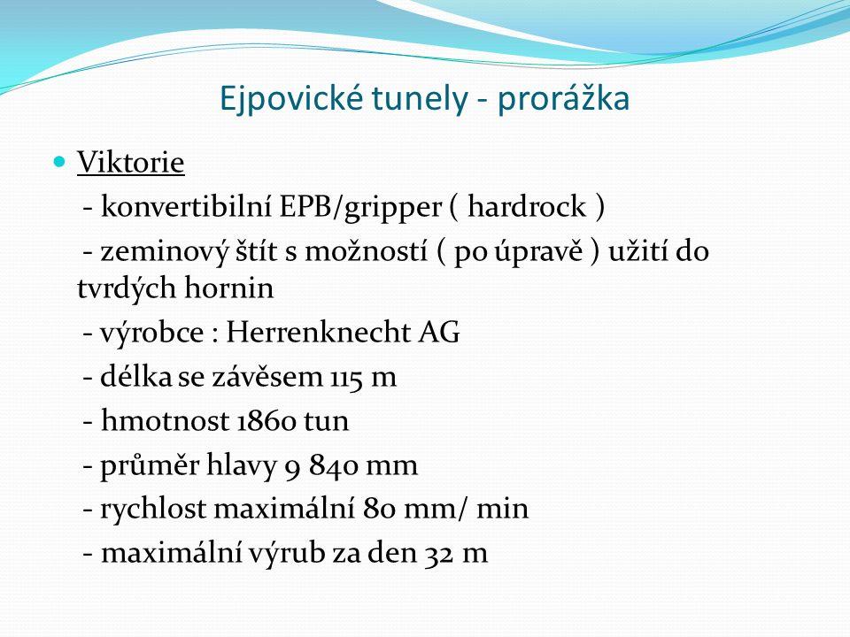 Ejpovické tunely - prorážka Viktorie - konvertibilní EPB/gripper ( hardrock ) - zeminový štít s možností ( po úpravě ) užití do tvrdých hornin - výrob