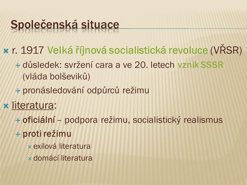  r. 1917 Velká říjnová socialistická revoluce (VŘSR)  důsledek: svržení cara a ve 20.