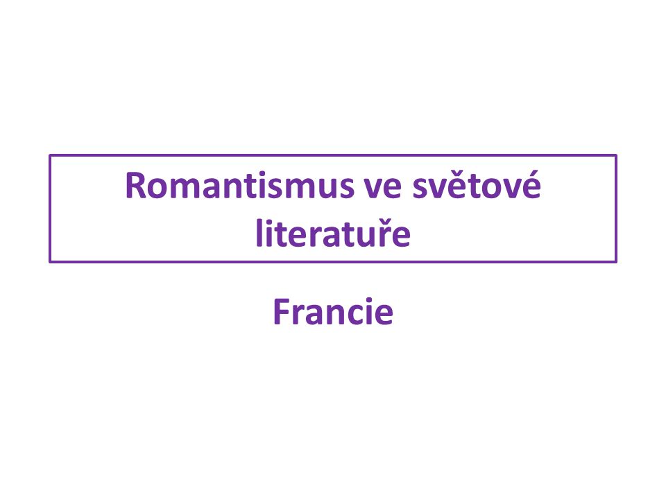 Romantismus ve světové literatuře Francie