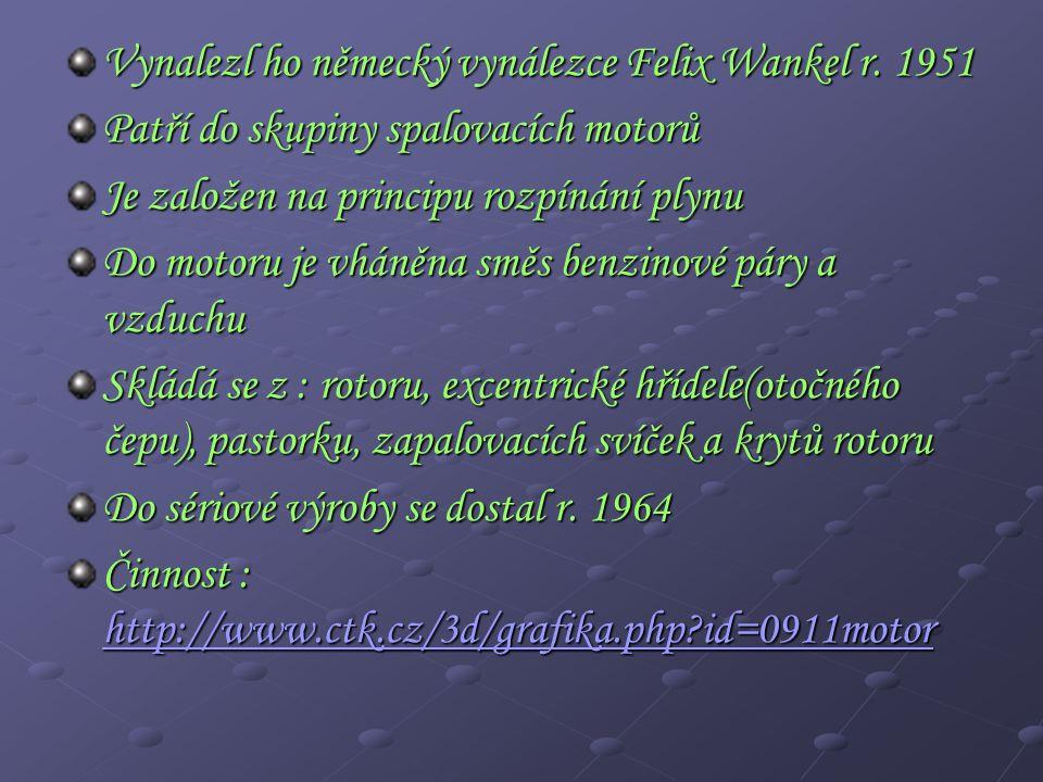 Vynalezl ho německý vynálezce Felix Wankel r.