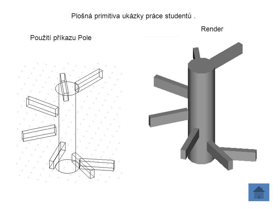 Plošná primitiva ukázky práce studentů. Použití příkazu Pole Render