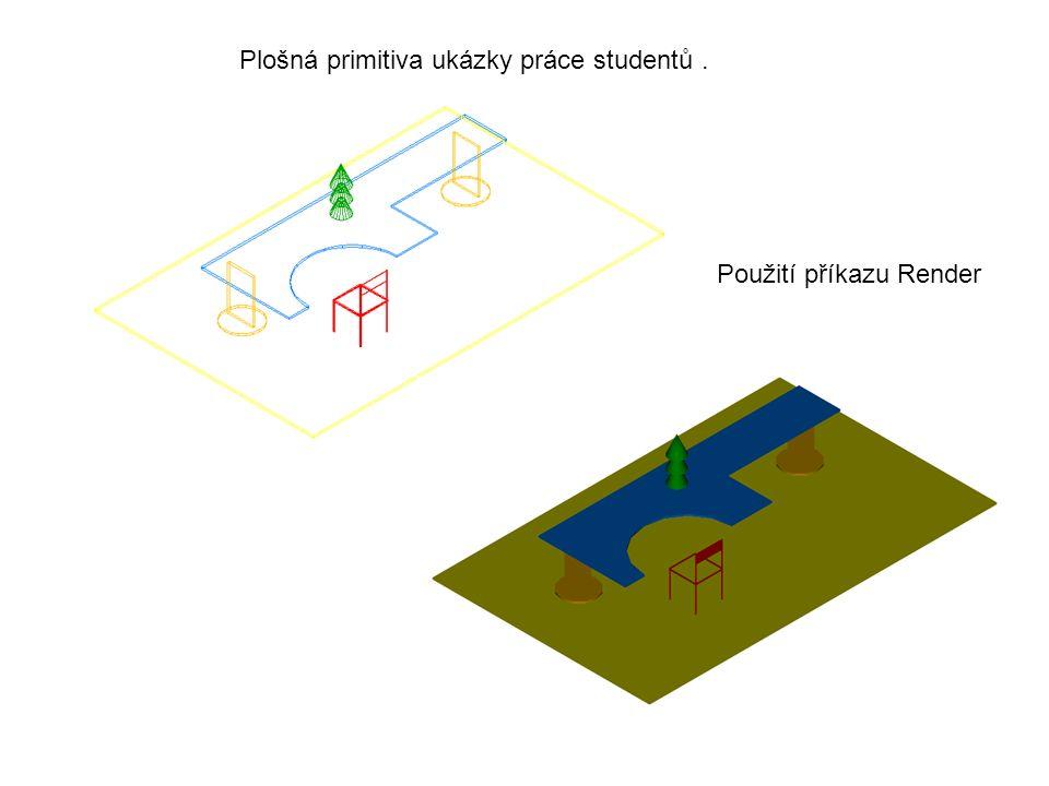 Plošná primitiva ukázky práce studentů. Použití příkazu Render