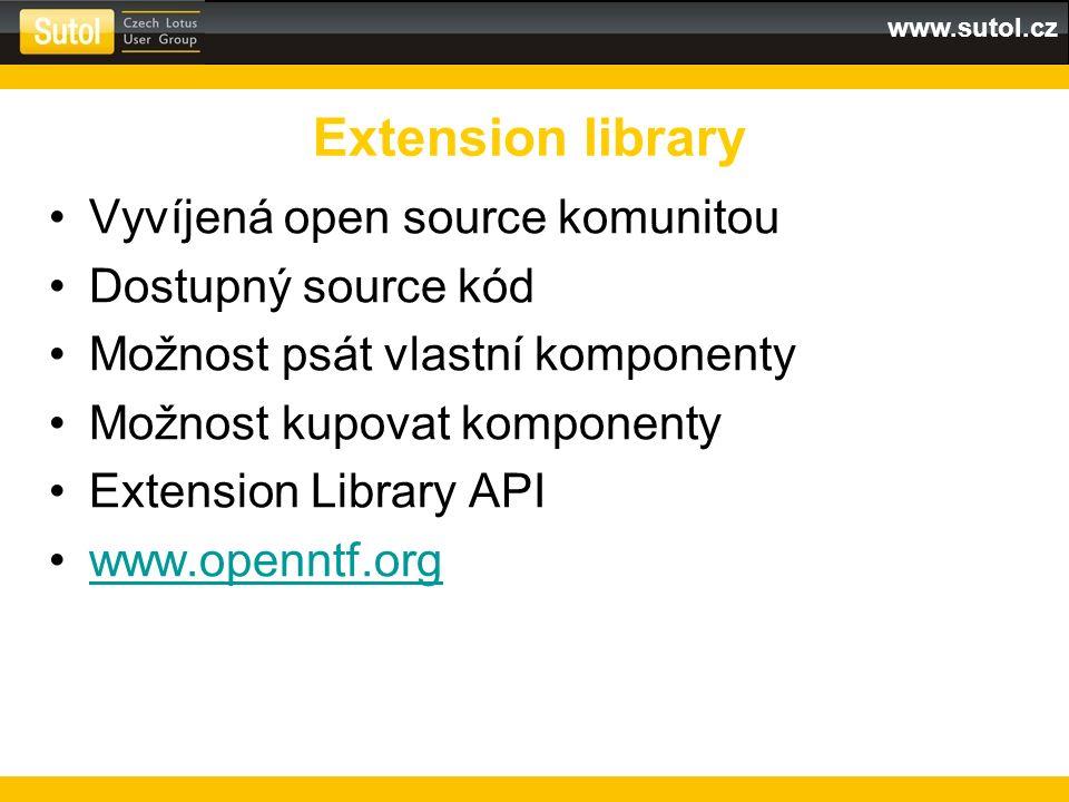 www.sutol.cz Vyvíjená open source komunitou Dostupný source kód Možnost psát vlastní komponenty Možnost kupovat komponenty Extension Library API www.openntf.org Extension library