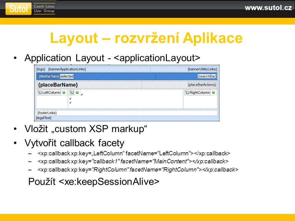 """www.sutol.cz Application Layout - Vložit """"custom XSP markup Vytvořit callback facety – Použít Layout – rozvržení Aplikace"""