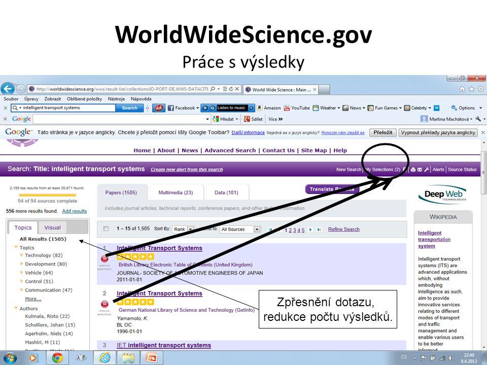 WorldWideScience.gov Práce s výsledky Zpřesnění dotazu, redukce počtu výsledků.