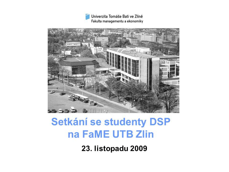 Setkání se studenty DSP na FaME UTB Zlin 23. listopadu 2009