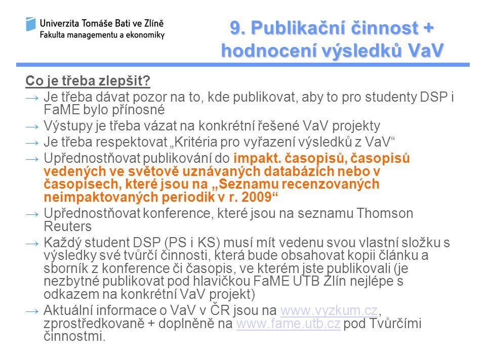 9.Publikační činnost + hodnocení výsledků VaV Co je třeba zlepšit.