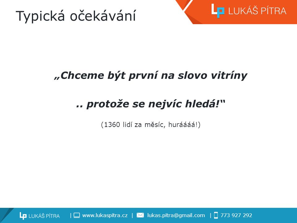 | www.lukaspitra.cz | lukas.pitra@gmail.com | 773 927 292 Jak je získat.