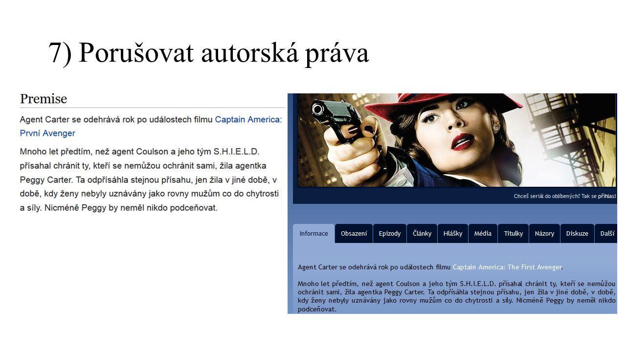 7) Porušovat autorská práva
