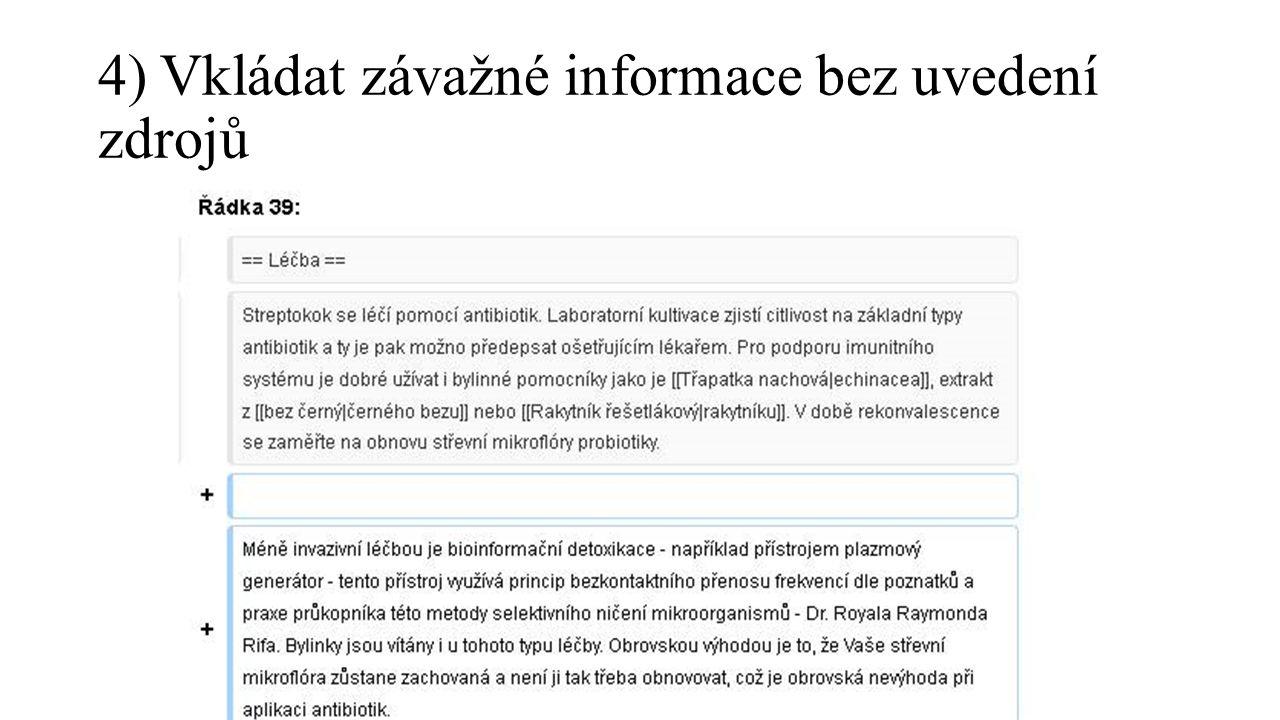 5) Vkládat závažné informace bez uvedení zdrojů