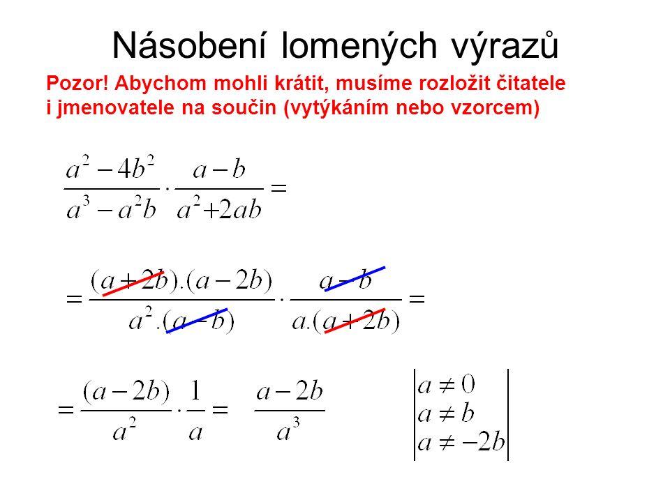 Ročník:devátý Předmět: matematika Anotace:prezentace je zaměřená na vysvětlení principu násobení lomených výrazů