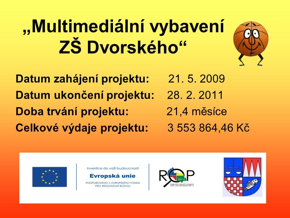 """""""Multimediální vybavení ZŠ Dvorského Datum zahájení projektu: 21."""