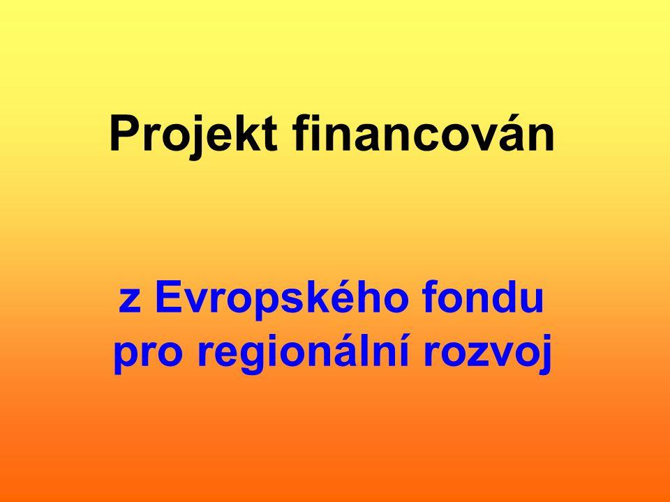 Projekt financován z Evropského fondu pro regionální rozvoj
