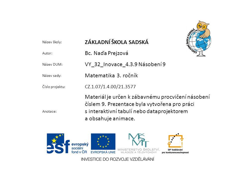 Název školy: ZÁKLADNÍ ŠKOLA SADSKÁ Autor: Bc.