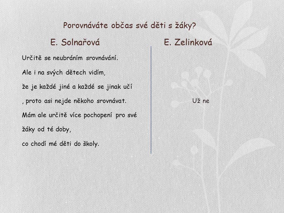 Porovnáváte občas své děti s žáky.E. SolnařováE. Zelinková Určitě se neubráním srovnávání.