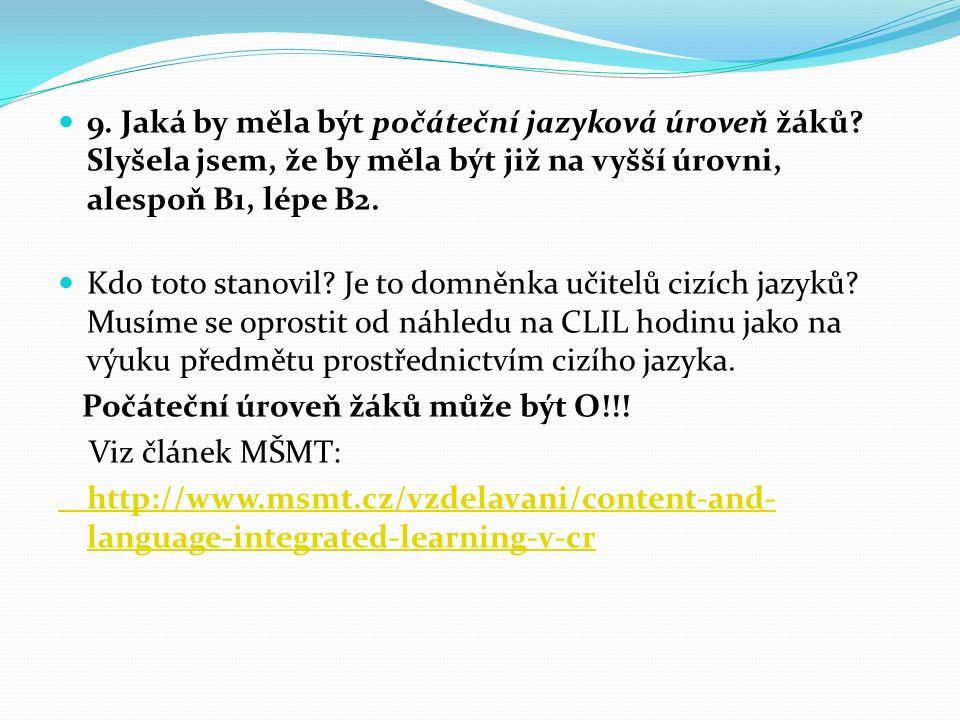 9. Jaká by měla být počáteční jazyková úroveň žáků.