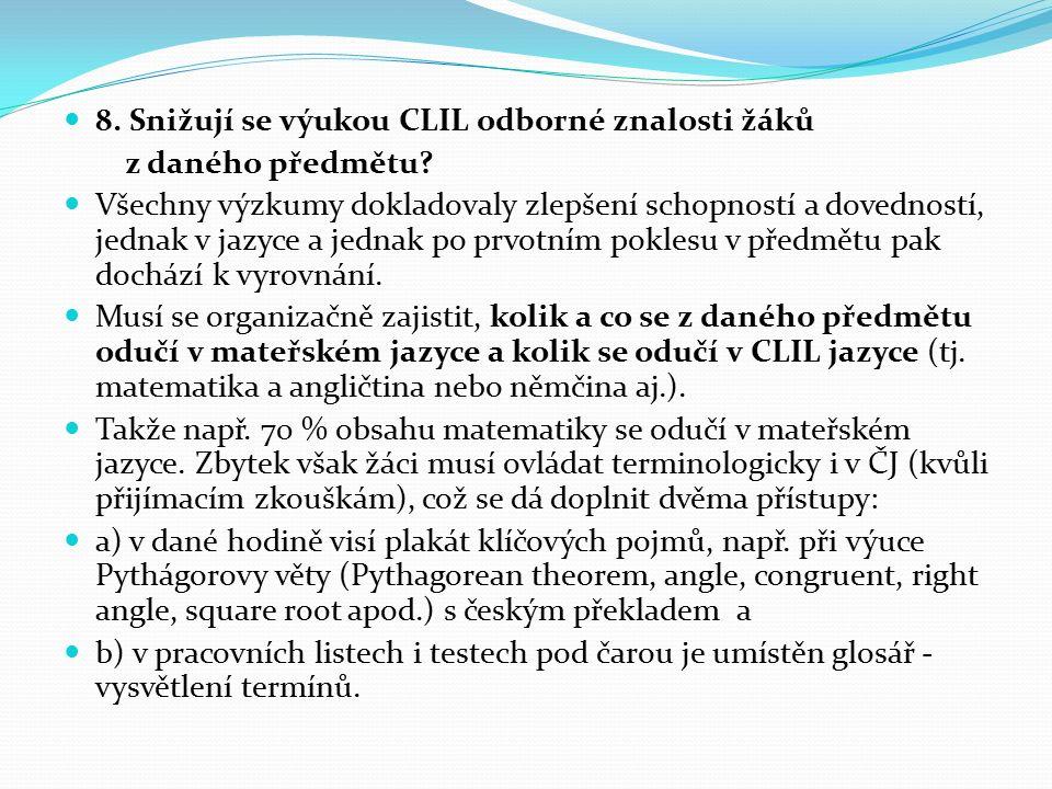 8. Snižují se výukou CLIL odborné znalosti žáků z daného předmětu.