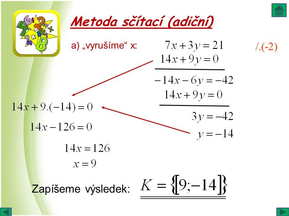 """Metoda sčítací (adiční) /.(-2) a) """"vyrušíme"""" x: Zapíšeme výsledek:"""