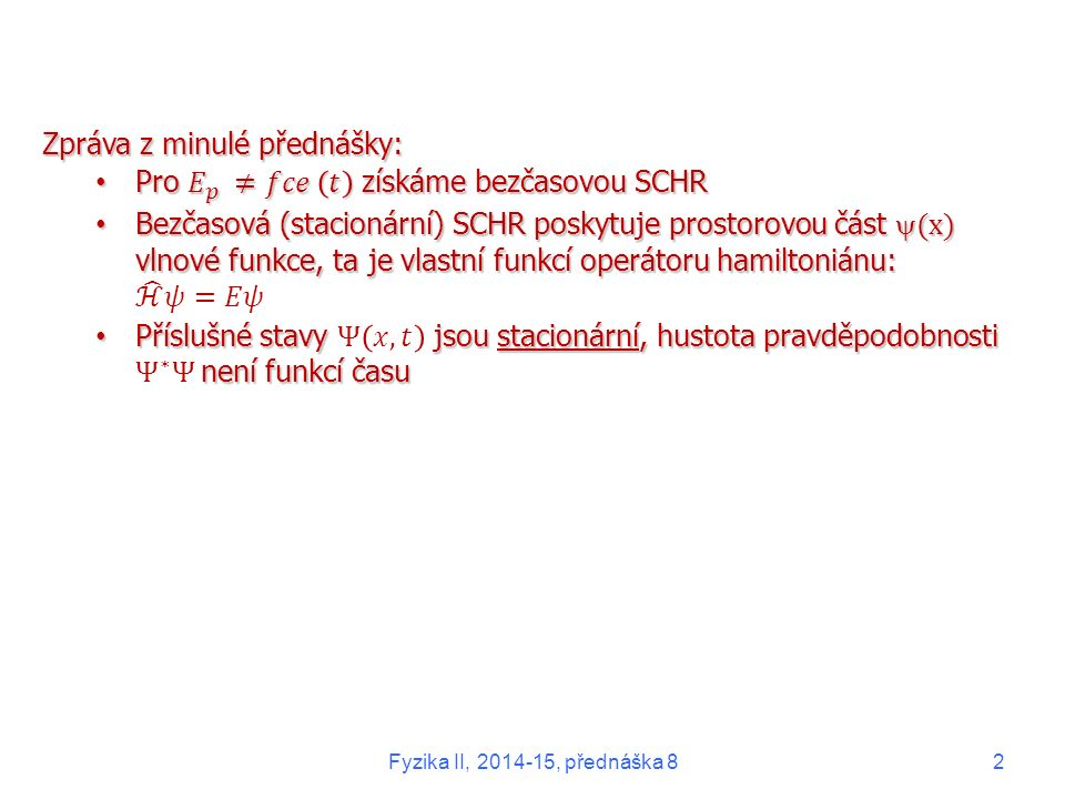 Fyzika II, 2014-15, přednáška 82