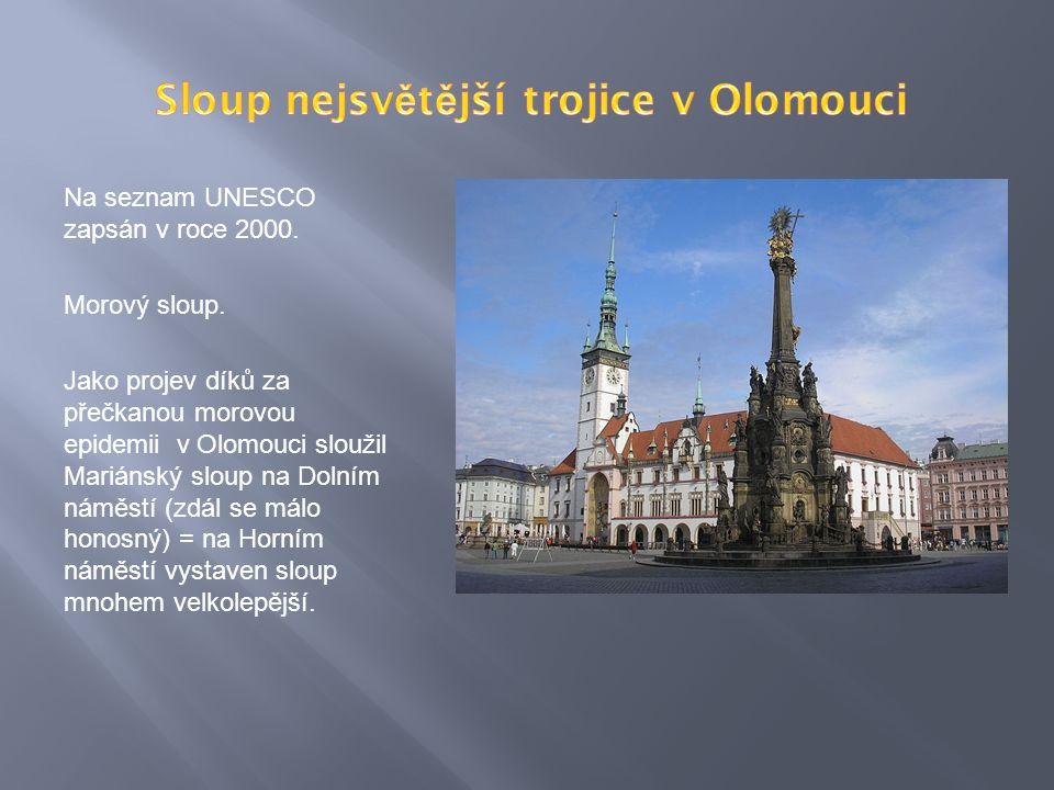 Na seznam UNESCO zapsán v roce 2000. Morový sloup.