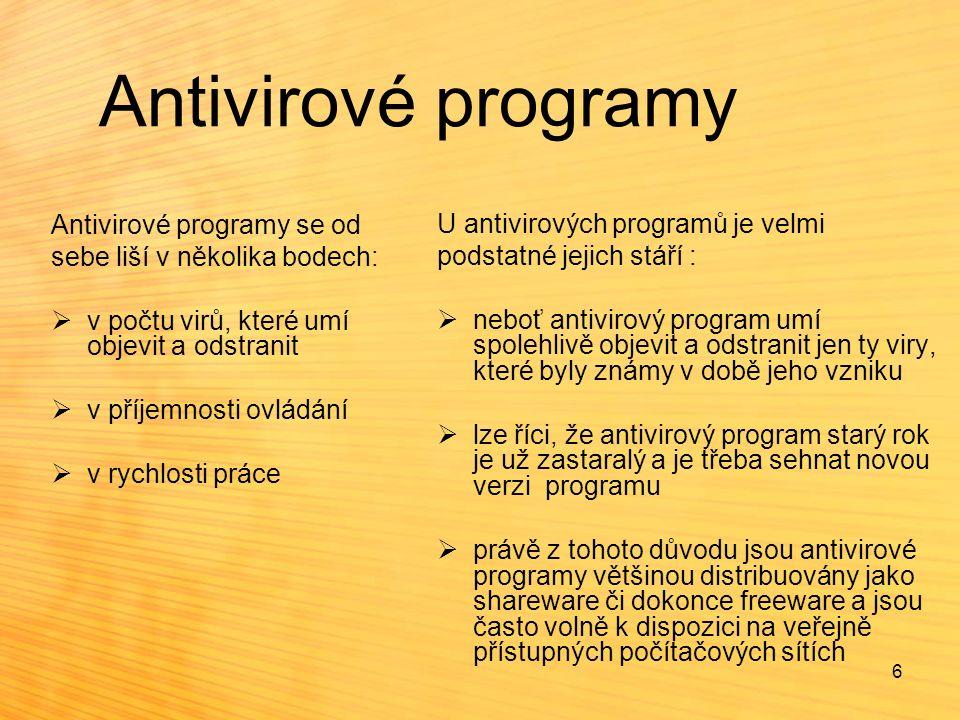 Antivirové programy Antivirové programy se od sebe liší v několika bodech:  v počtu virů, které umí objevit a odstranit  v příjemnosti ovládání  v