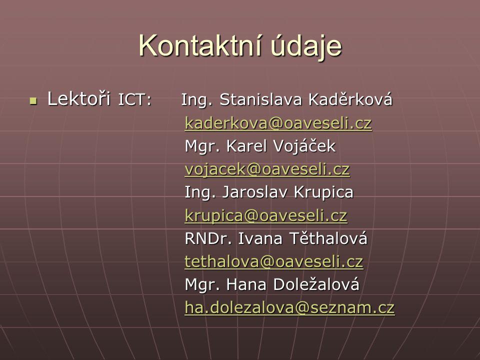 Kontaktní údaje Lektoři ICT: Ing. Stanislava Kaděrková Lektoři ICT: Ing.