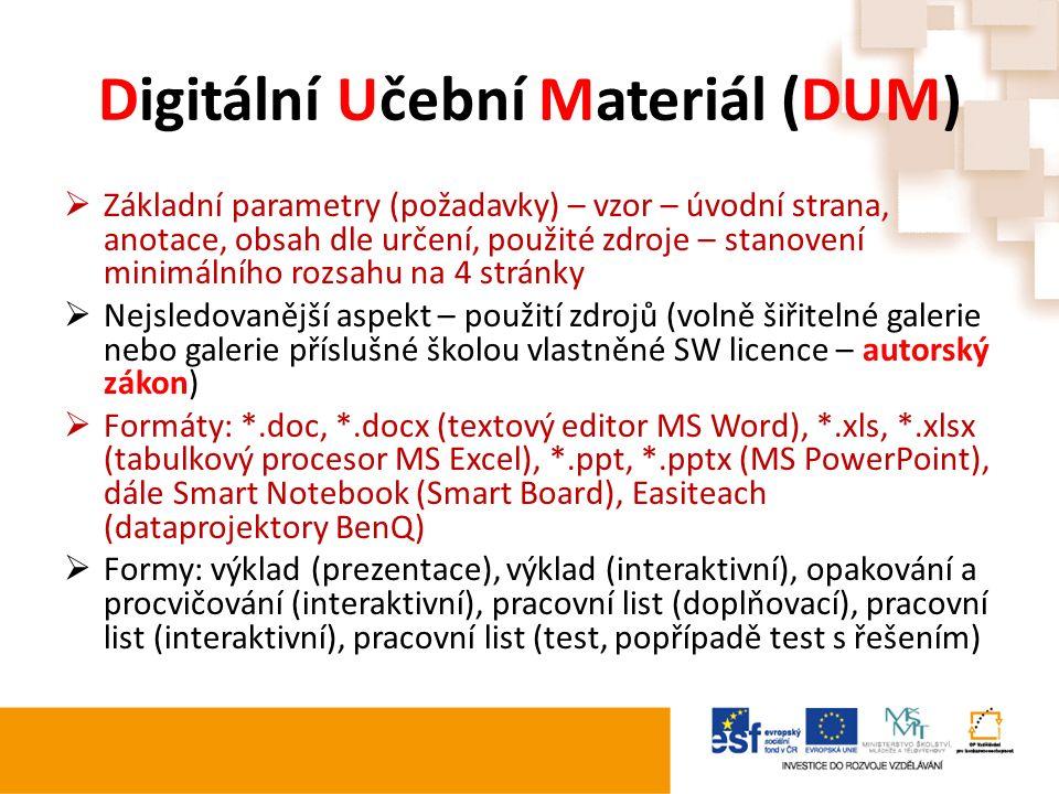 Digitální Učební Materiál (DUM)  Základní parametry (požadavky) – vzor – úvodní strana, anotace, obsah dle určení, použité zdroje – stanovení minimál