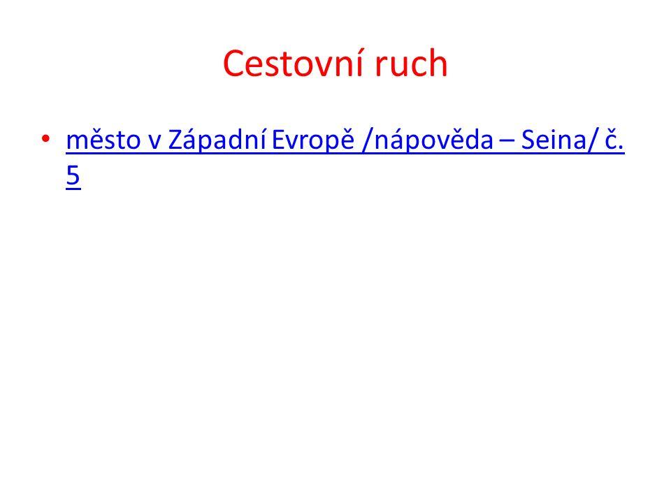 Cestovní ruch město v Západní Evropě /nápověda – Seina/ č. 5 město v Západní Evropě /nápověda – Seina/ č. 5