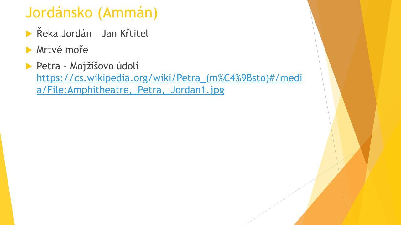 Jordánsko (Ammán)  Řeka Jordán – Jan Křtitel  Mrtvé moře  Petra – Mojžíšovo údolí https://cs.wikipedia.org/wiki/Petra_(m%C4%9Bsto)#/medi a/File:Amphitheatre,_Petra,_Jordan1.jpg https://cs.wikipedia.org/wiki/Petra_(m%C4%9Bsto)#/medi a/File:Amphitheatre,_Petra,_Jordan1.jpg