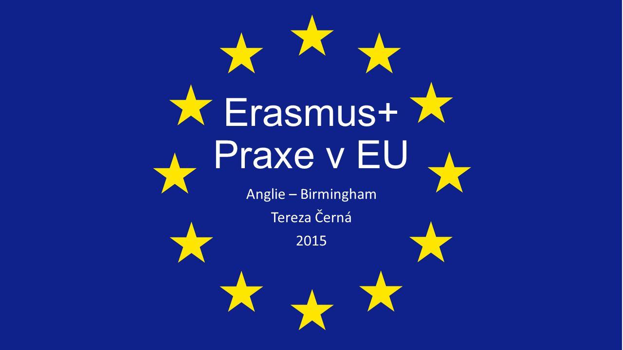 Erasmus+ Praxe v EU Anglie – Birmingham Tereza Černá 2015