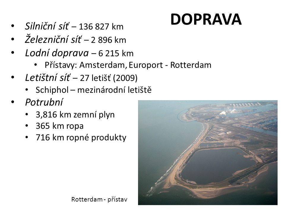 DOPRAVA Silniční síť – 136 827 km Železniční síť – 2 896 km Lodní doprava – 6 215 km Přístavy: Amsterdam, Europort - Rotterdam Letištní síť – 27 letiš