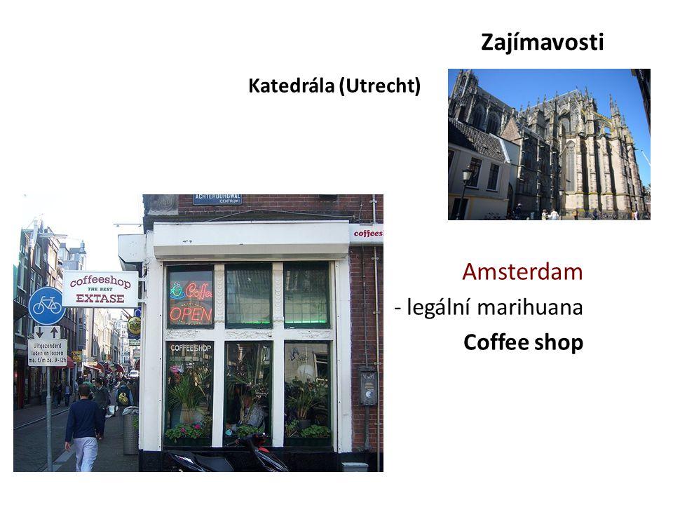 Zajímavosti Katedrála (Utrecht) Amsterdam - legální marihuana Coffee shop