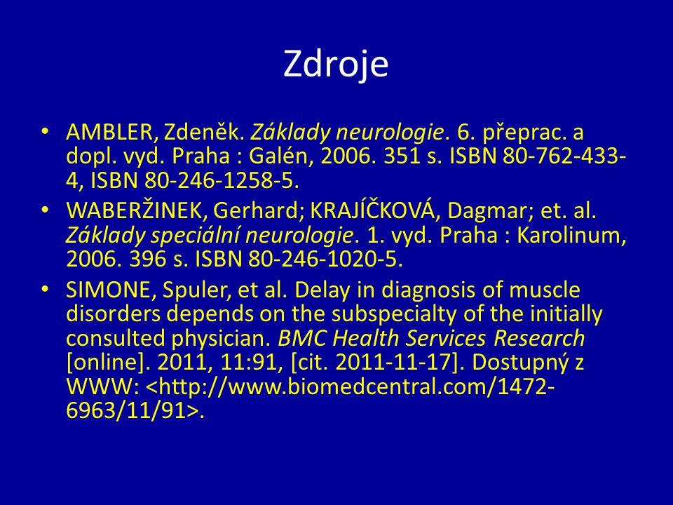 Zdroje AMBLER, Zdeněk. Základy neurologie. 6. přeprac.