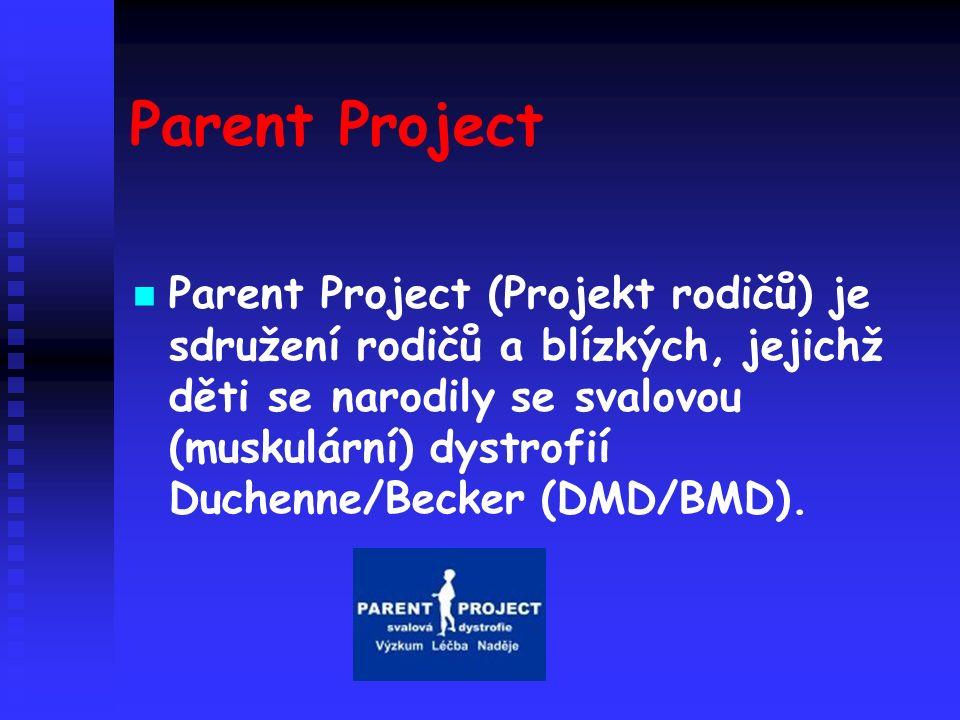 Parent Project Parent Project (Projekt rodičů) je sdružení rodičů a blízkých, jejichž děti se narodily se svalovou (muskulární) dystrofií Duchenne/Becker (DMD/BMD).