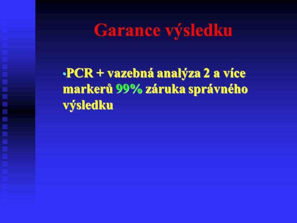 Garance výsledku PCR + vazebná analýza 2 a více markerů 99% záruka správného výsledku PCR + vazebná analýza 2 a více markerů 99% záruka správného výsledku